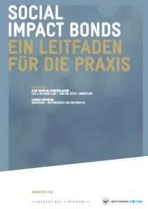 Social Impact Bonds - Ein Leitfaden für die Praxis